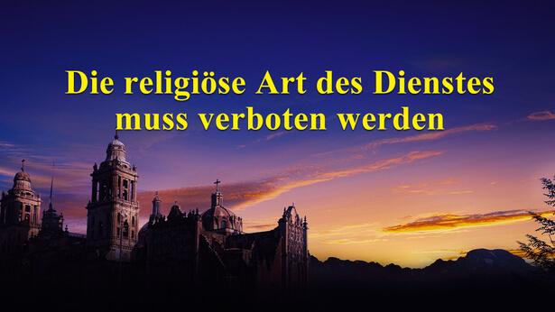 Die religiöse Art des Dienstes muss verboten werden