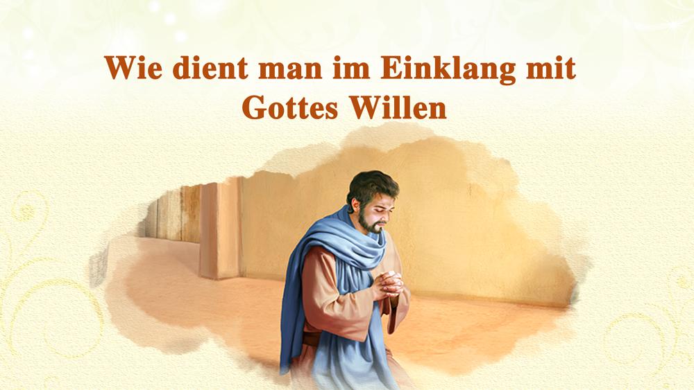 Wie man im Einklang mit Gottes Willen dient