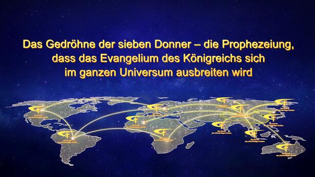 Das Gedröhne der sieben Donner – die Prophezeiung, dass das Evangelium des Königreichs sich im ganzen Universum ausbreiten wird